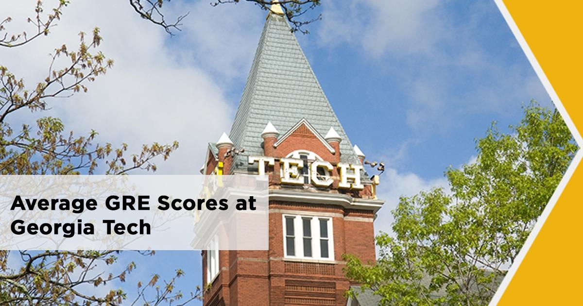 Gre Scores At Georgia Tech Georgia Institute Of Technology Brightlink Prep